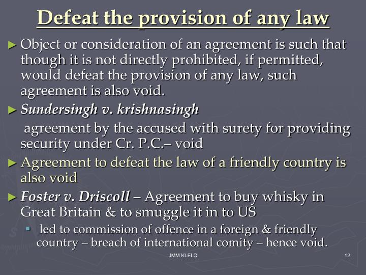 Defeat the provision of any law