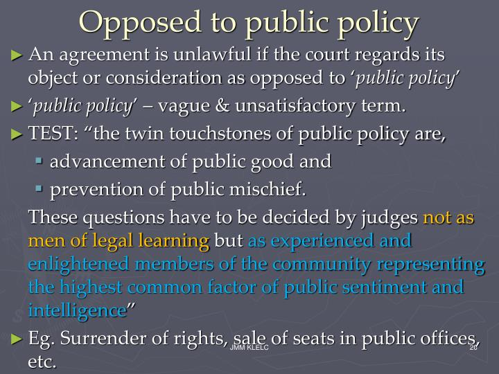 Opposed to public policy