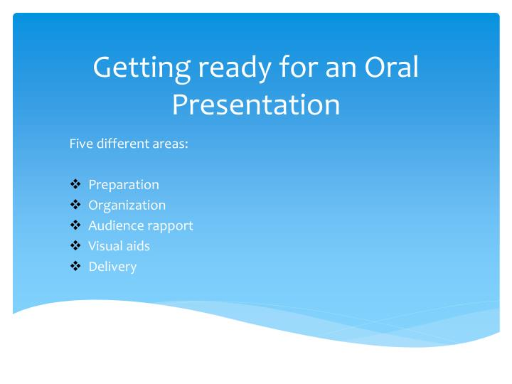 Getting ready for an oral presentation