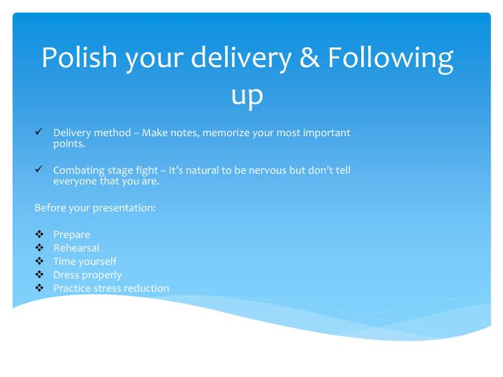 Polish your delivery & Following up