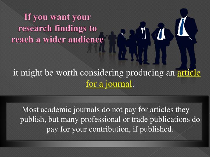 If you want your research findings to reach a wider audience