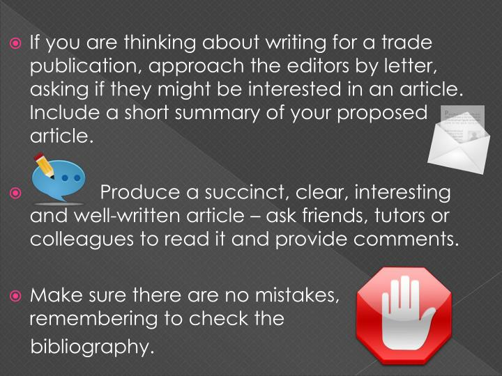If you are thinking about writing for a trade publication