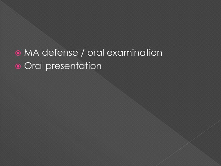 MA defense / oral examination