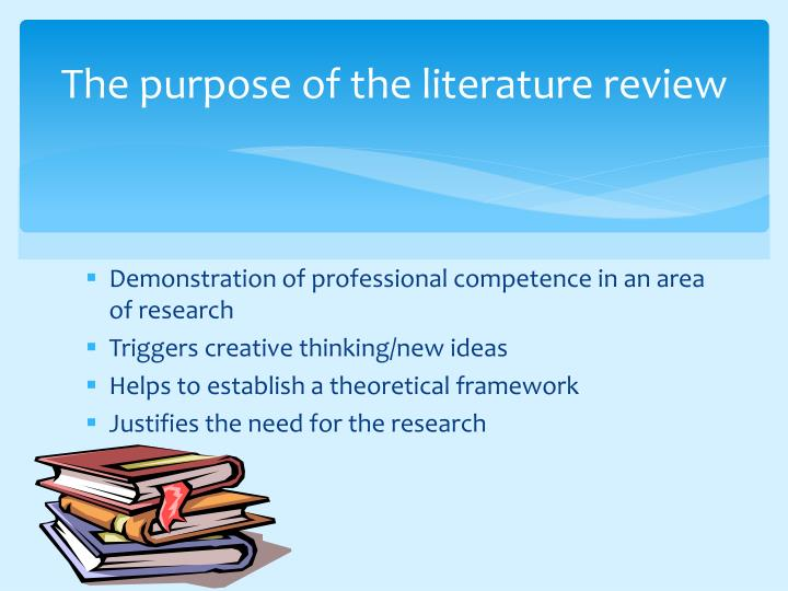 The purpose of the literature review