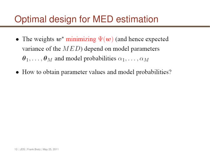 Optimal design for MED estimation