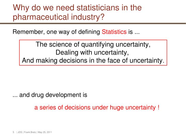Why do we need statisticians in the pharmaceutical industry?