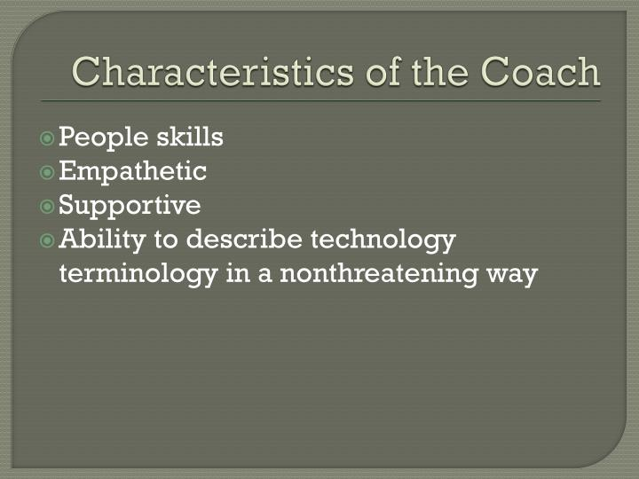 Characteristics of the Coach