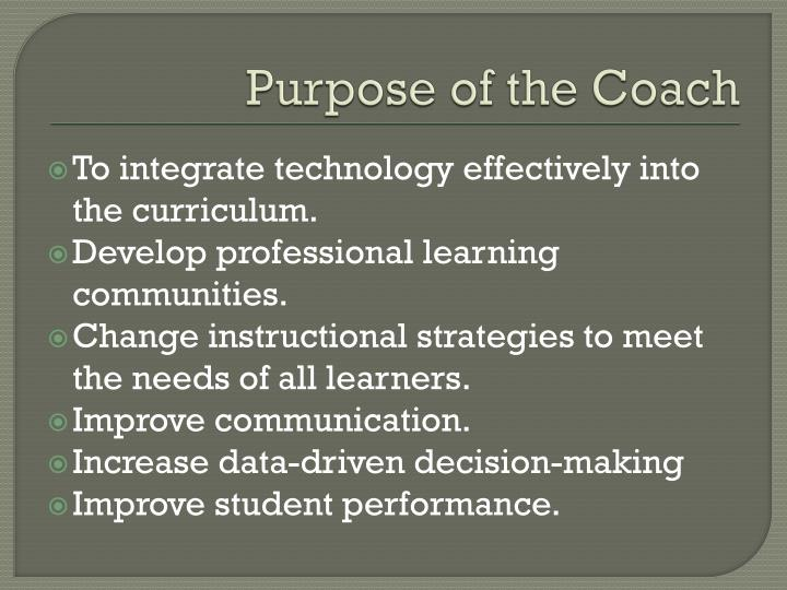 Purpose of the Coach