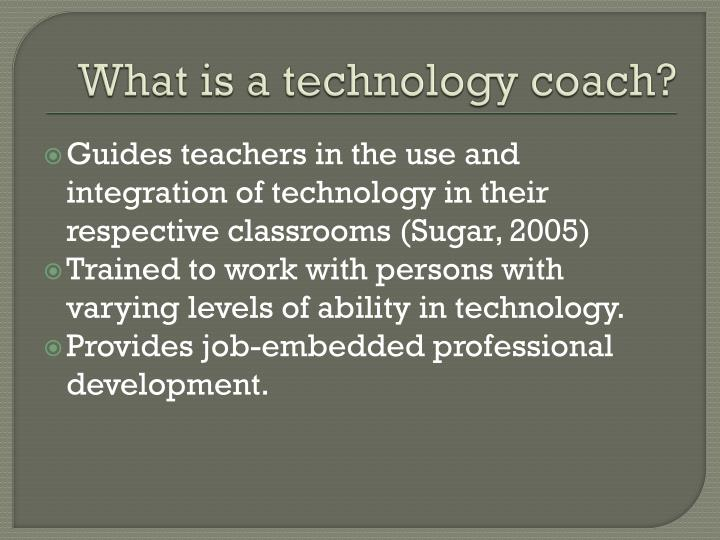 What is a technology coach?