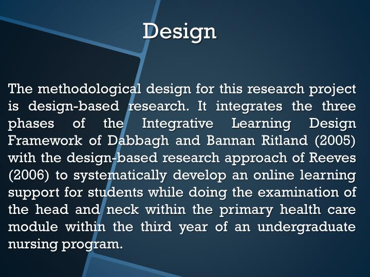 The methodological design for this research project