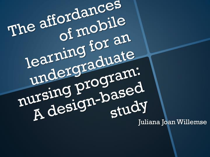 The affordances of mobile learning for an undergraduate nursing program a design based study