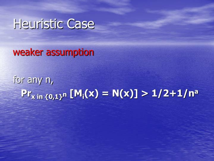 Heuristic Case
