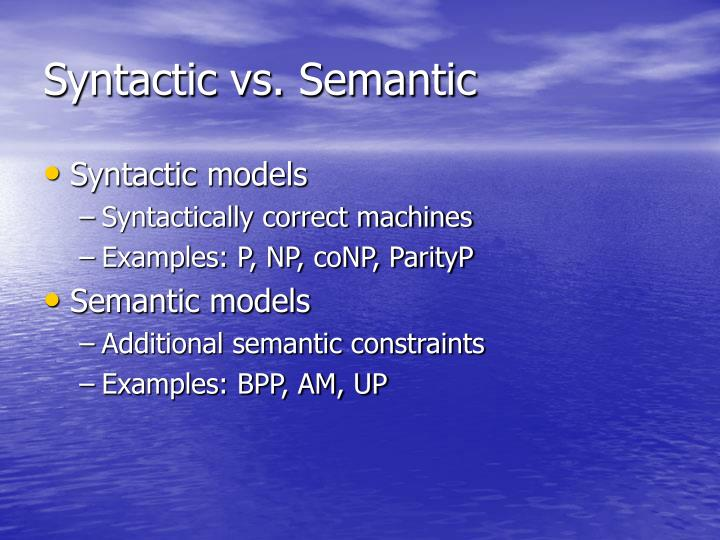 Syntactic vs. Semantic