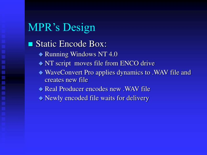 MPR's Design