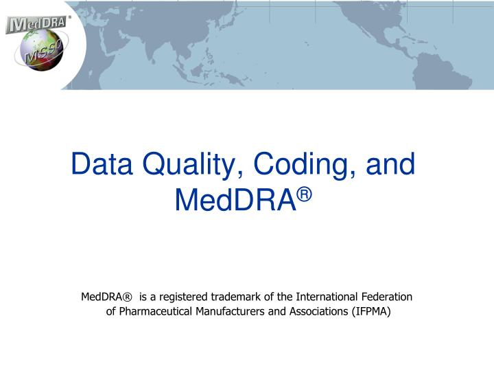 Data quality coding and meddra