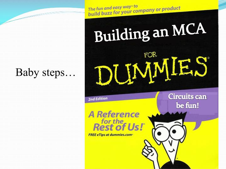 Building an MCA