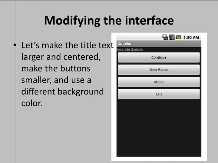 Modifying the interface