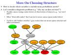 more on choosing structure