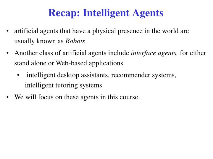 Recap: Intelligent Agents