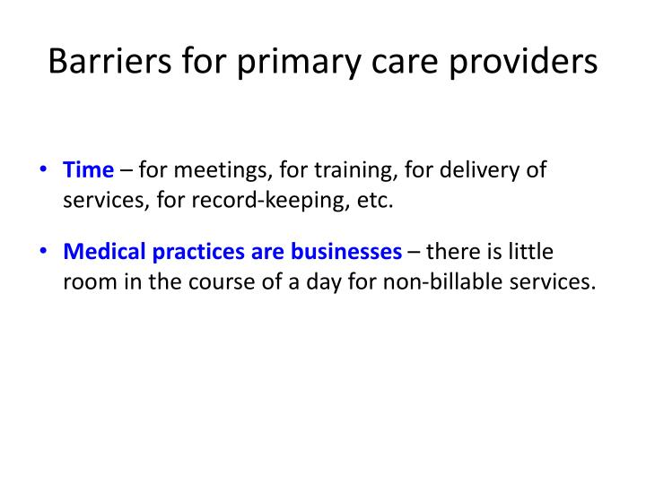 Barriers for primary care providers