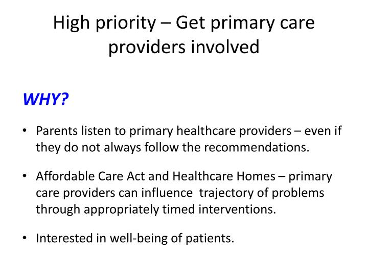 High priority – Get primary care providers involved