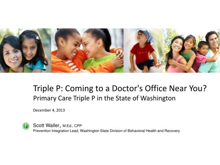 Triple P: Coming to a Doctor's Office Near You?