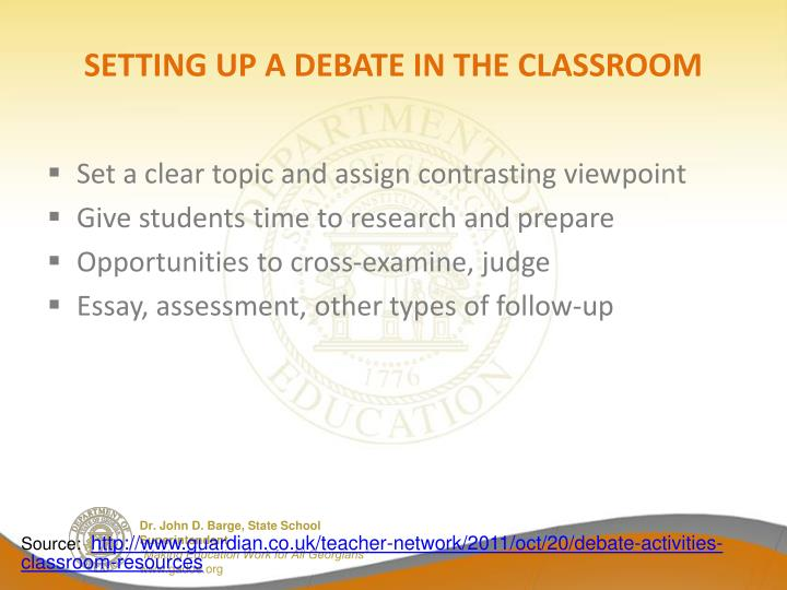 SETTING UP A DEBATE IN THE CLASSROOM