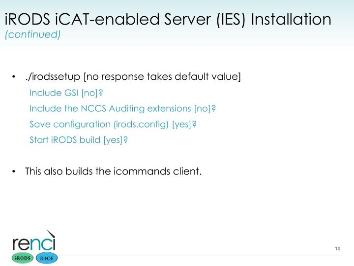 iRODS iCAT-enabled Server (IES) Installation