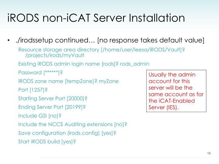 iRODS non-iCAT Server Installation