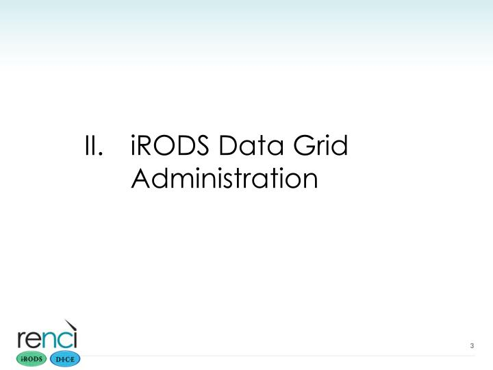 IRODS Data Grid Administration