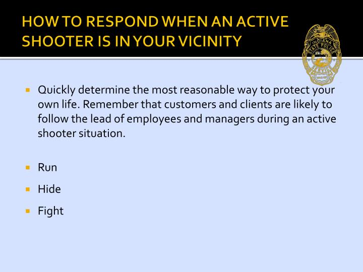 HOW TO RESPOND WHEN AN ACTIVE SHOOTER IS IN YOUR VICINITY
