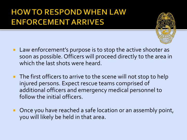 HOW TO RESPOND WHEN LAW ENFORCEMENT ARRIVES