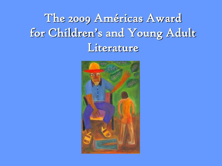 The 2009 am ricas award for children s and young adult literature