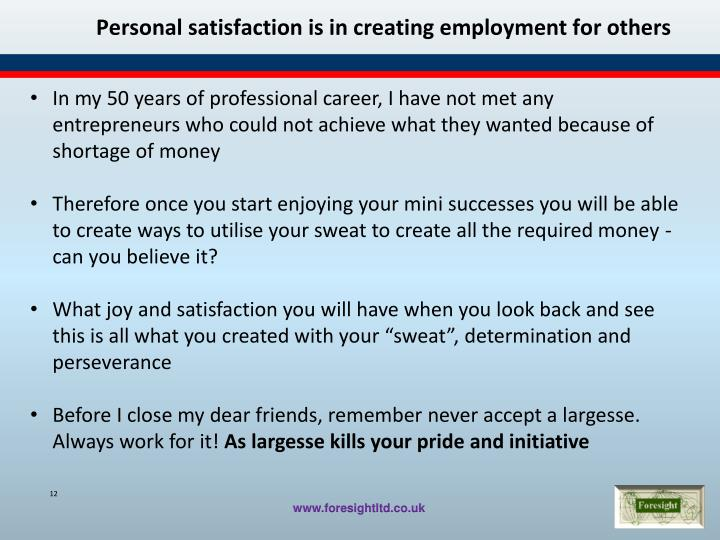 Personal satisfaction is in creating employment for others
