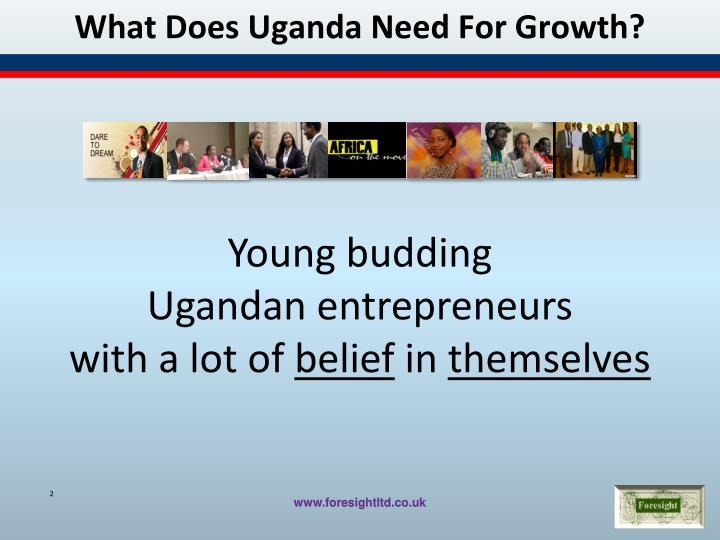 What does uganda need for growth