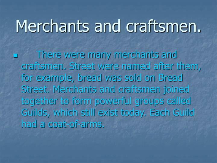 Merchants and craftsmen.