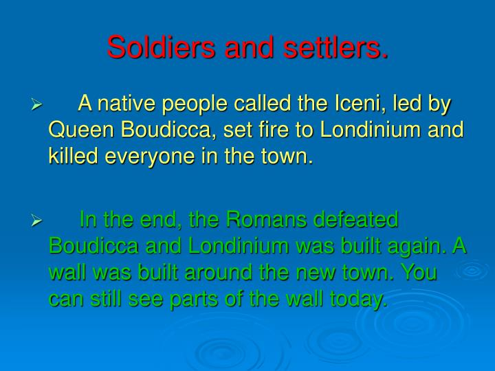 Soldiers and settlers.
