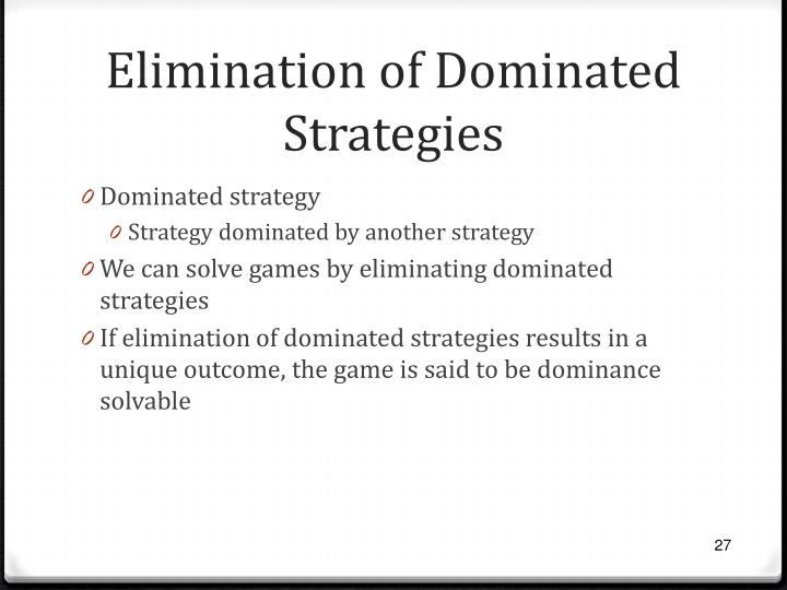 Elimination of Dominated Strategies