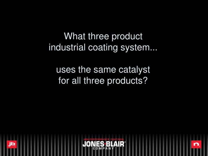What three product