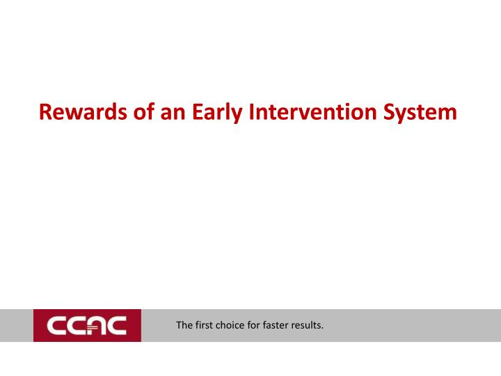 Rewards of an Early Intervention