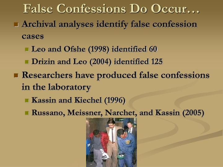 False Confessions Do Occur…
