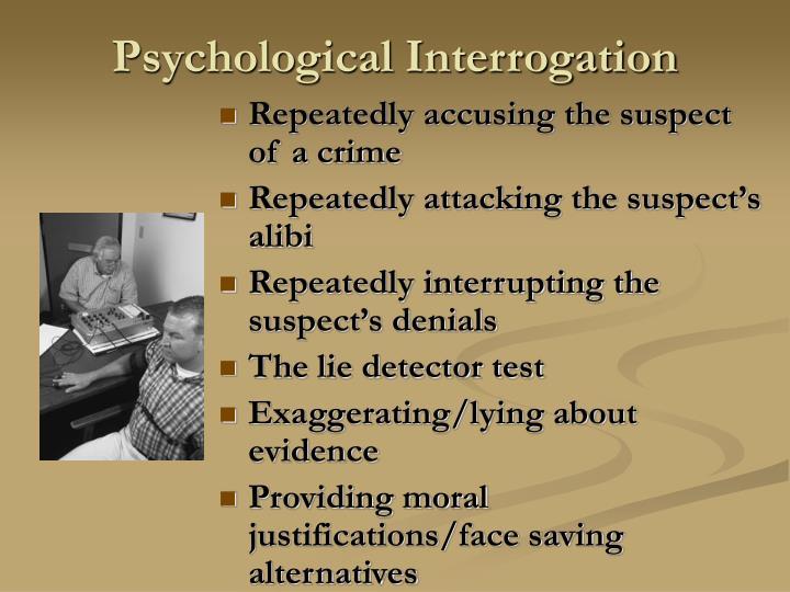 Psychological Interrogation
