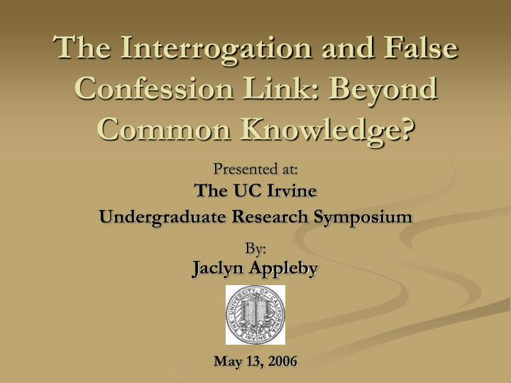 The interrogation and false confession link beyond common knowledge