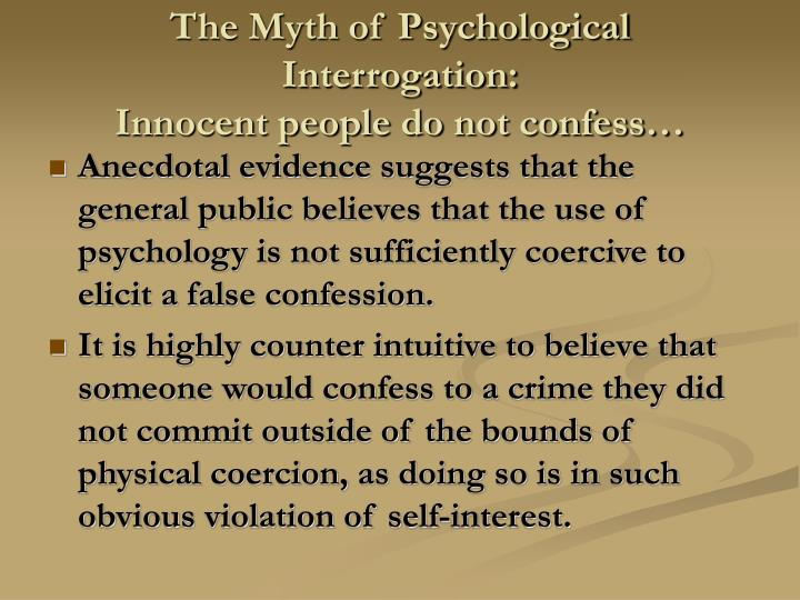 The Myth of Psychological Interrogation: