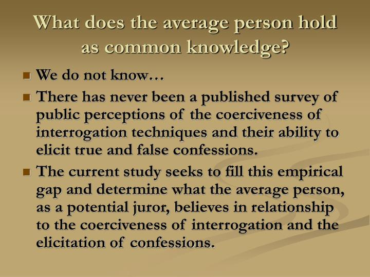 What does the average person hold as common knowledge?