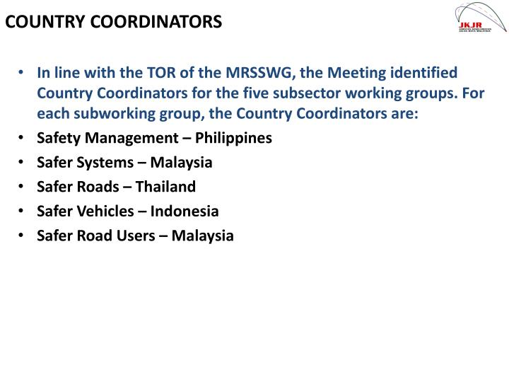 In line with the TOR of the MRSSWG, the Meeting identified Country Coordinators for the five subsector working groups. For each subworking group, the Country Coordinators are: