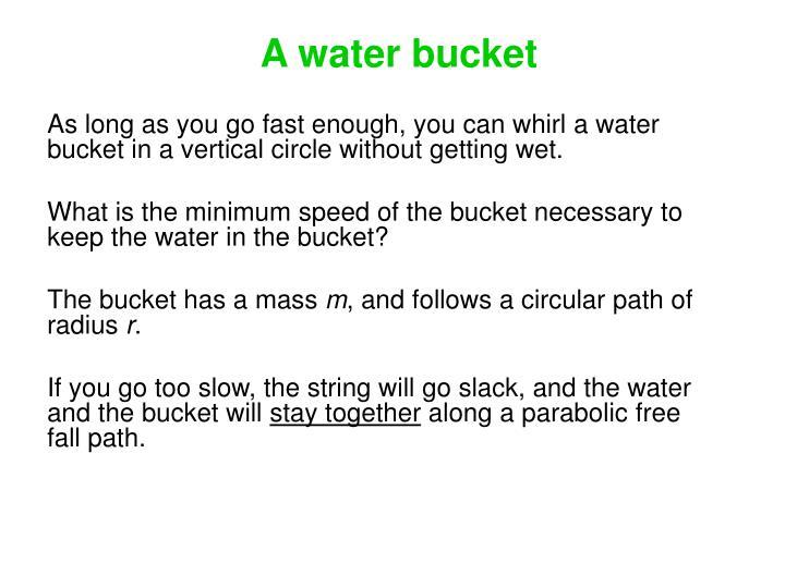A water bucket