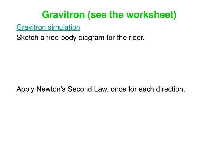 Gravitron (see the worksheet)