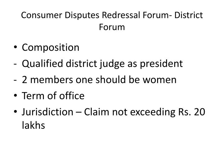 Consumer Disputes Redressal Forum- District Forum