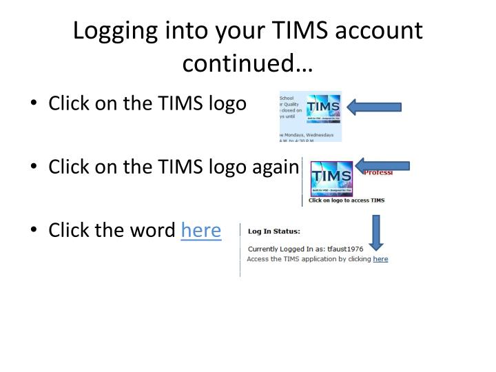 Logging into your TIMS account continued…